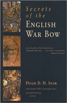 Secrets of the English War Bow, Paperback Book