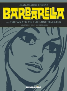 Barbarella & the Wrath of the Minute-Eater, Hardback Book