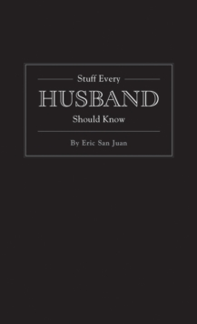Stuff Every Husband Should Know, Hardback Book