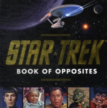 The Star Trek Book Of Opposites, Board book Book