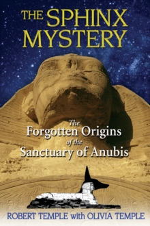 Sphinx Mystery : The Forgotten Origins of the Sanctuary of Anubis, Paperback Book