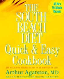 The South Beach Diet Quick and Easy Cookbook, Paperback Book