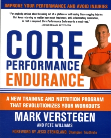 Core Performance Endurance : A New Training and Nutrition Program That Revolutionizes Your Workouts, Paperback Book