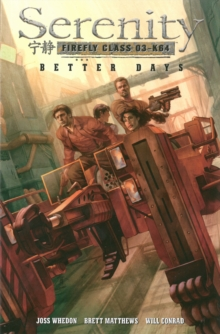 Serenity Volume 2: Better Days, Paperback Book