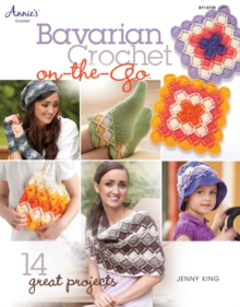 Bavarian Crochet On-the-go : 14 Great Projects, Paperback Book