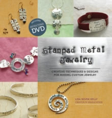 Stamped Metal Jewelry : with DVD Techniques & Designs for Making Custom Jewelry, Paperback Book