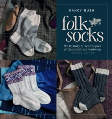 Folk Socks : The History & Techniques of Handknitted Footwear Updated Edition, Paperback Book