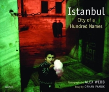 Alex Webb: Istanbul : City of a Hundred Names, Hardback Book