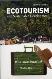Ecotourism and Sustainable Development, Second Edition : Who Owns Paradise?, Paperback Book