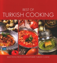 Best of Turkish Cooking : Selections from Contemporary Turkish Cousine, Paperback Book