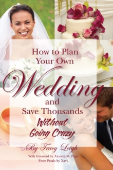How to Plan Your Own Wedding & Save Thousands Without Going Crazy