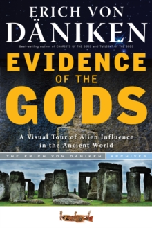 Evidence of the Gods : A Visual Tour of Alien Influence in the Ancient World, Paperback Book