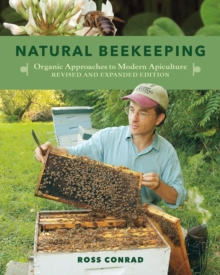Natural Beekeeping : Organic Approaches to Modern Apiculture, Paperback Book