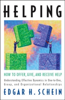 Helping : How to Offer, Give, and Receive Help, Paperback Book