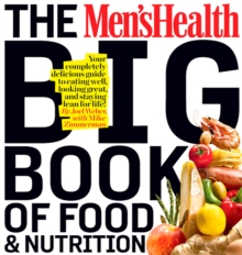 The Men's Health Big Book of Food & Nutrition, Paperback Book