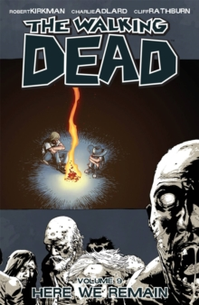 The Walking Dead Volume 9: Here We Remain, Paperback Book