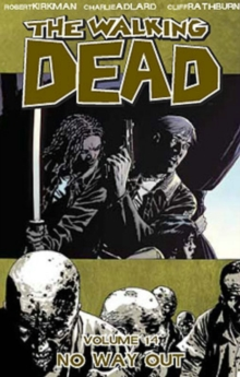 The Walking Dead Volume 14: No Way Out, Paperback Book