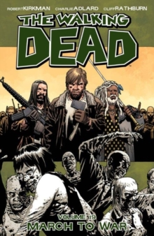 The Walking Dead Volume 19 : March to War, Paperback Book