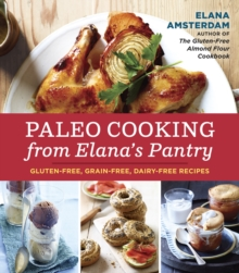 Paleo Cooking From Elana's Pantry, Paperback Book
