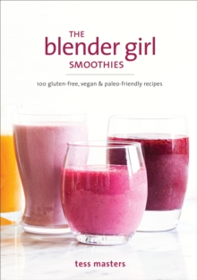 The Blender Girl Smoothies, Paperback Book