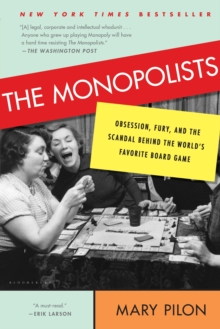 The Monopolists : Obsession, Fury, and the Scandal Behind the World's Favorite Board Game, Paperback Book
