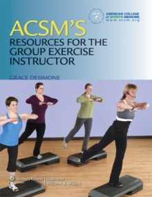 ACSM's Resources for the Group Exercise Instructor, Paperback Book