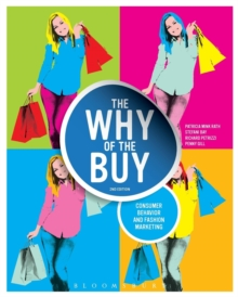 The Why of the Buy : Consumer Behavior and Fashion Marketing, Paperback Book