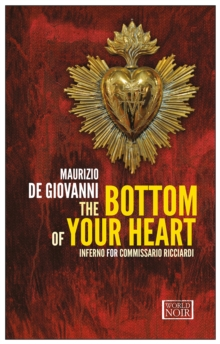 The Bottom Of Your Heart : Inferno for Commissario Ricciardi, Paperback Book
