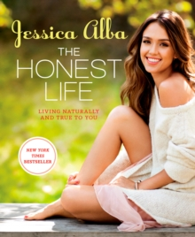 The Honest Life : Living Naturally and True to You, Paperback Book