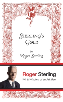 Sterling's Gold : Wit and wisdom of an Ad Man, Hardback Book