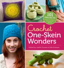 Crochet One-skein Wonders : 101 Projects from Crocheters Around the World, Paperback Book