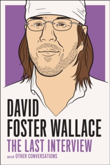 David Foster Wallce: The Last Interview