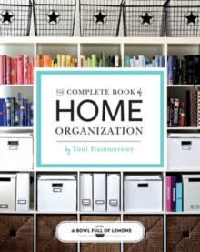 Complete Book of Home Organization : 336 Tips and Projects, Paperback Book