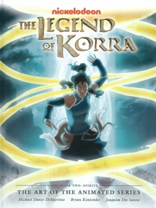 Legend Of Korra: The Art Of The Animated Series Book 2 : Spirits, Hardback Book