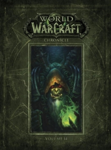 World Of Warcraft Chronicle Volume 2, Hardback Book