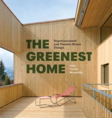 The Greenest Home : Superinsulated and Passive House Design, Hardback Book