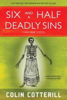 Six and A Half Deadly Sins : A Siri Paiboun Mystery Set in Laos, Paperback Book