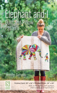 Elephant and I - Quilt and Pillow Pattern, Paperback Book