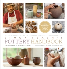 Simon Leach's Pottery Handbook : A Comprehensive Guide to Throwing Beautiful, Functional Pots, Hardback Book