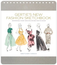 Gertie's New Fashion Sketchbook : Indispensable Figure Templates for Body-Positive Design, Notebook / blank book Book
