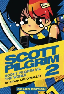 Scott Pilgrim Color Hardcover Volume 2 : Vs. The World, Hardback Book