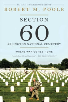Section 60: Arlington National Cemetery : Where War Comes Home, Paperback Book