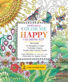 Portable Color Me Happy Coloring Kit : Includes Book, Colored Pencils and Twistable Crayons, Hardback Book