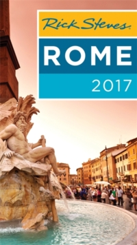 Rick Steves Rome 2017 : 2017 Edition, Paperback Book
