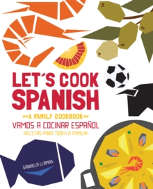 Let'S Cook Spanish : A Family Cookbook, Hardback Book