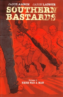 Southern Bastards Volume 1: Here Was a Man, Paperback Book