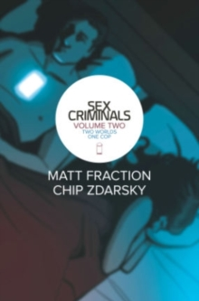 Sex Criminals Volume 2: Two Worlds, One Cop, Paperback Book