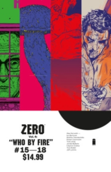Zero Volume 4: Who By Fire, Paperback Book