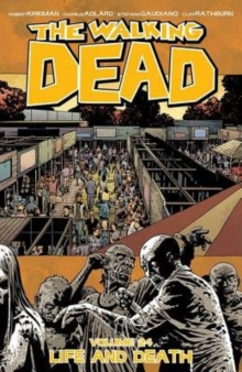 The Walking Dead Volume 24 : Life and Death, Paperback Book