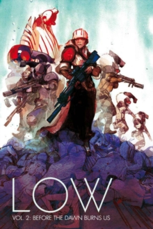 Low Volume 2 : Before the Dawn Burns Us, Paperback Book